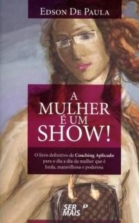 <center> Livro A MULHER É UM SHOW! </center>
